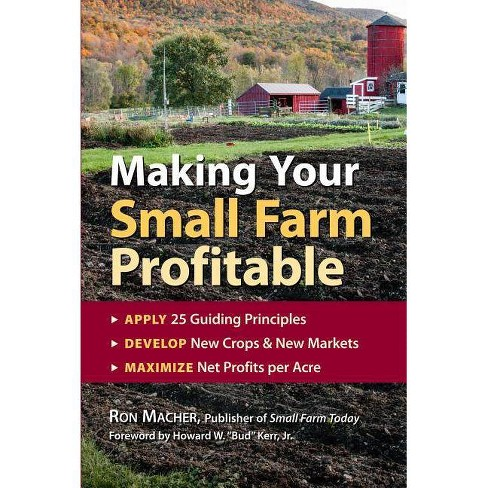 Making Your Small Farm Profitable - by  Ron Macher (Paperback) - image 1 of 1
