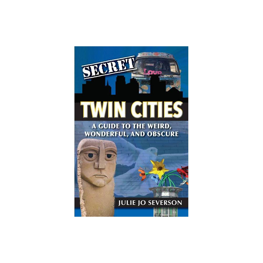 Secret Twin Cities By Julie Severson Paperback