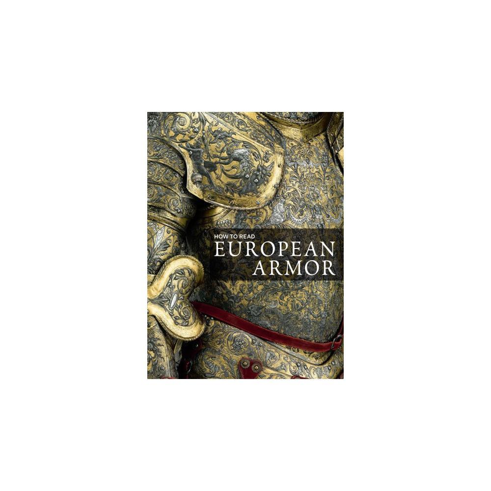 How to Read European Armor (Paperback) (Donald J. Larocca)