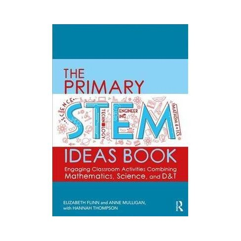 Primary Stem Ideas Book : Engaging Classroom Activities Combining Mathematics, Science and D&t - image 1 of 1