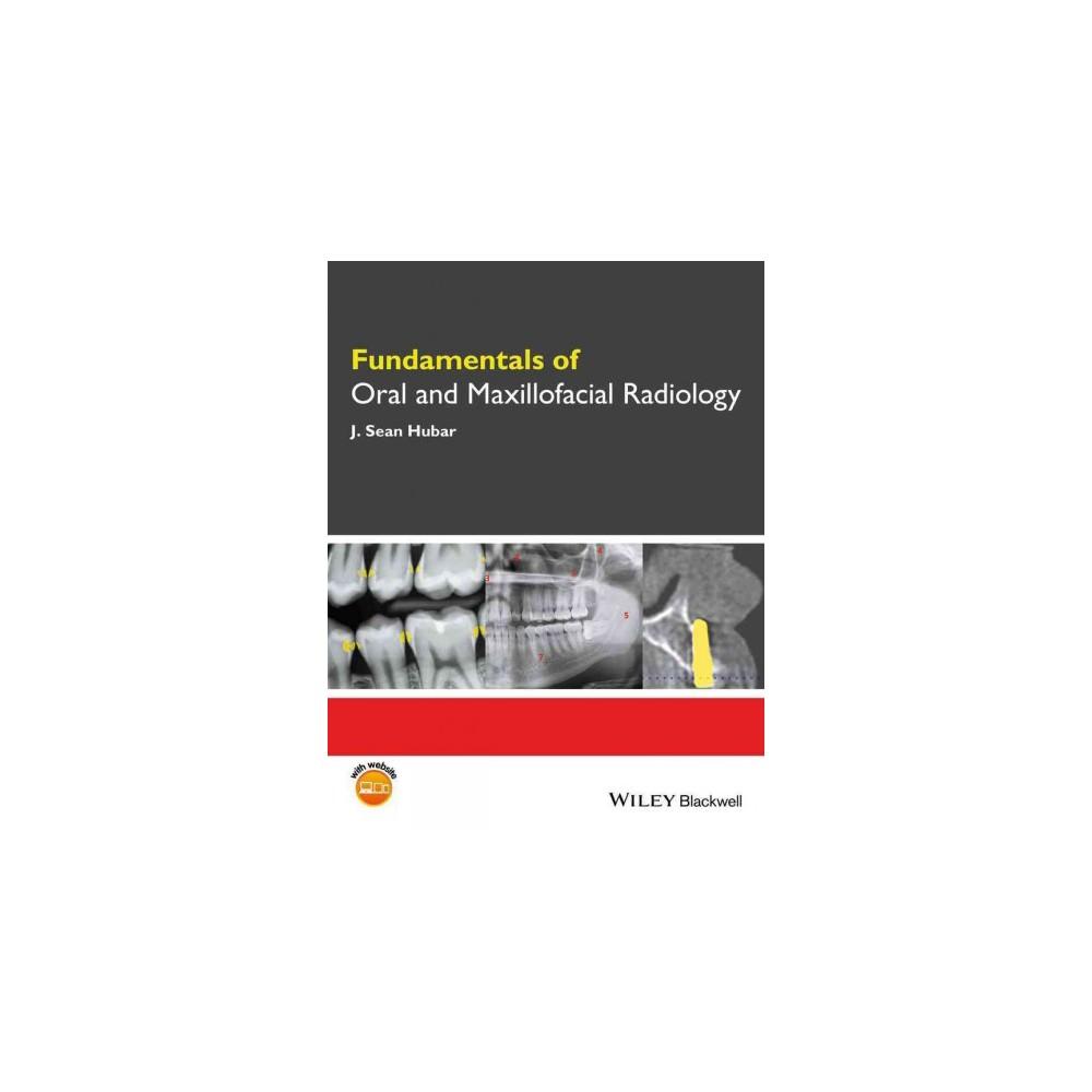 Fundamentals of Oral and Maxillofacial Radiology - by J. Sean Hubar (Paperback)