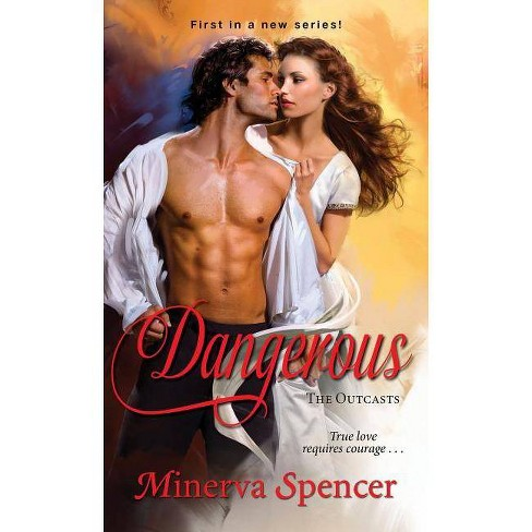 Dangerous - (Outcasts) by  Minerva Spencer (Paperback) - image 1 of 1