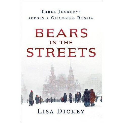 Bears in the Streets - by  Lisa Dickey (Hardcover) - image 1 of 1