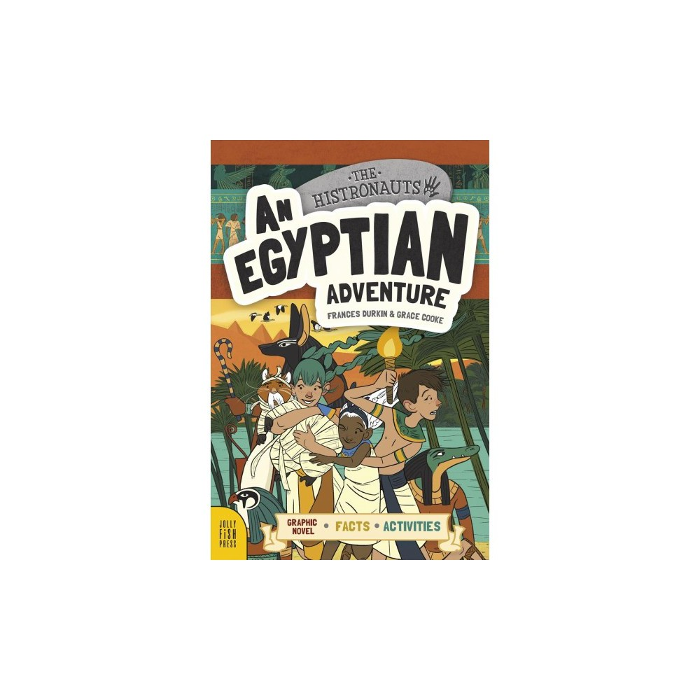 Egyptian Adventure - (Histronauts) by Frances Durkin (Hardcover)