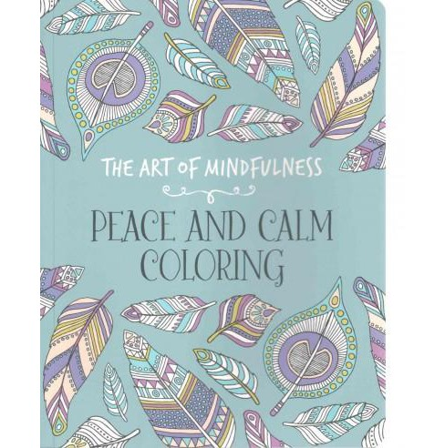 The Art of Mindfulness Adult Coloring Book: Peace and Calm Coloring - image 1 of 1