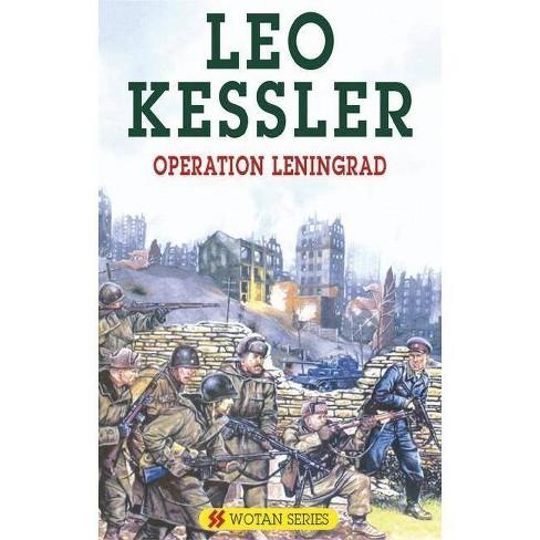 Operation Leningrad - (Severn House Large Print) by  Leo Kessler (Hardcover) - image 1 of 1