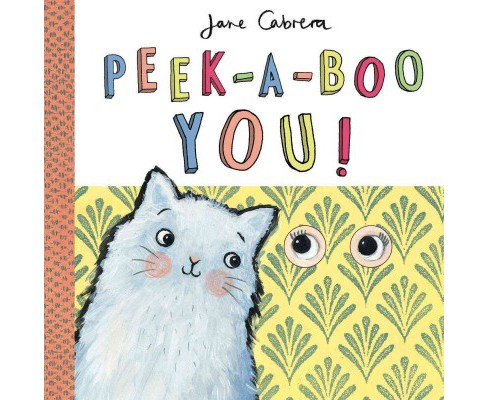 Peek-a-Boo You! (Hardcover) (Jane Cabrera) - image 1 of 1
