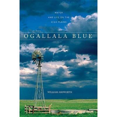 Ogallala Blue - by  William Ashworth (Paperback)