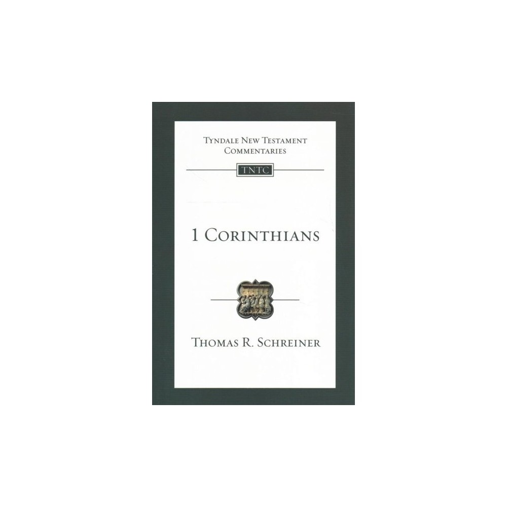 1 Corinthians : An Introduction and Commentary - by Thomas R. Schreiner (Paperback)