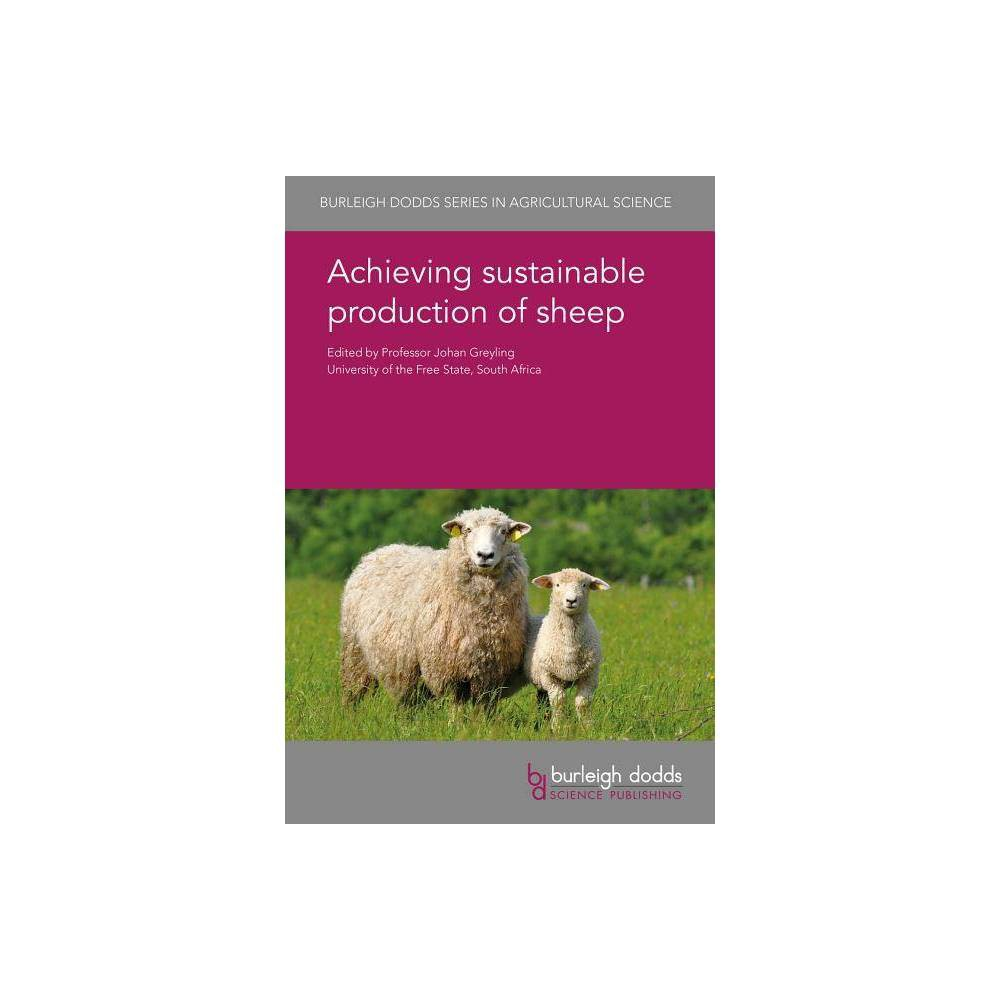 Achieving Sustainable Production of Sheep - (Burleigh Dodds Agricultural Science)(Hardcover)