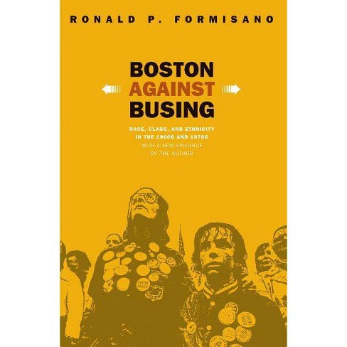 Boston Against Busing - 2 Edition by  Ronald P Formisano (Paperback) - image 1 of 1