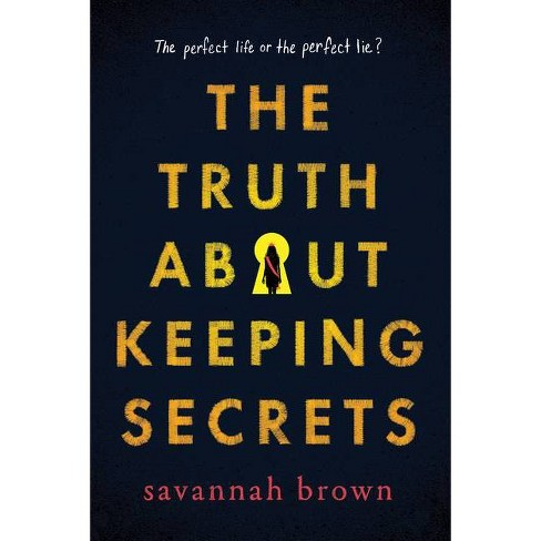 The Truth about Keeping Secrets - by  Savannah Brown (Paperback) - image 1 of 1