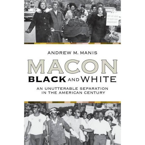 Macon Black and White - by  Andrew M Manis (Paperback) - image 1 of 1