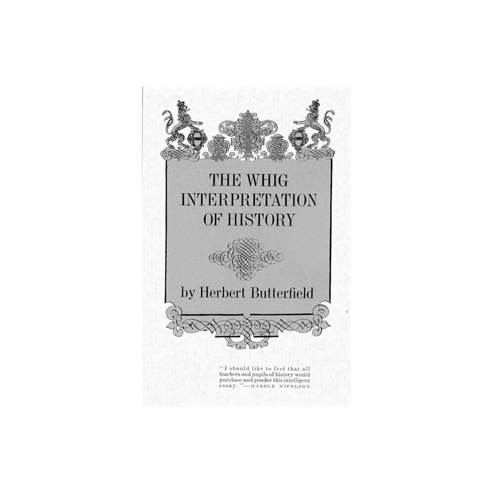 The Whig Interpretation Of History By Herbert Butterfield Paperback