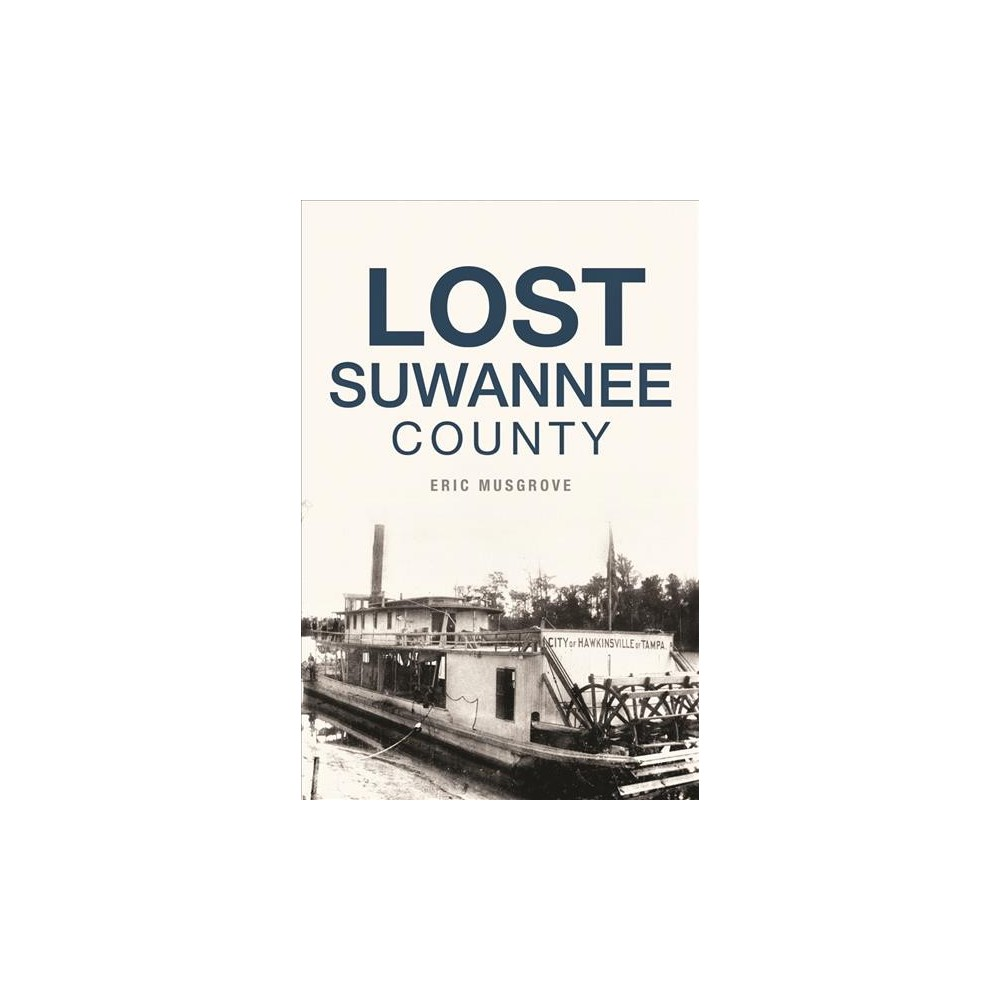 Lost Suwannee County (Paperback) (Eric Musgrove)
