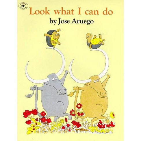 Look What I Can Do - by  Jose Aruego (Paperback) - image 1 of 1