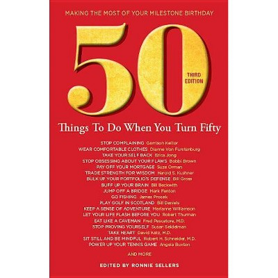 50 Things to Do When You Turn 50 Third Edition - by  Ronnie Sellers (Paperback)