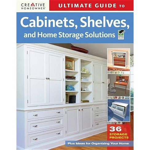 Ultimate Guide to Cabinets, Shelves and Home Storage Solutions - 2 Edition (Paperback) - image 1 of 1