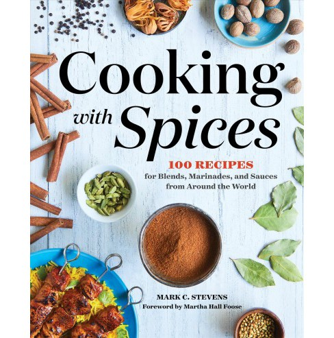 Cooking With Spices : 100 Recipes for Blends, Marinades, and Sauces from Around the World (Paperback) - image 1 of 1