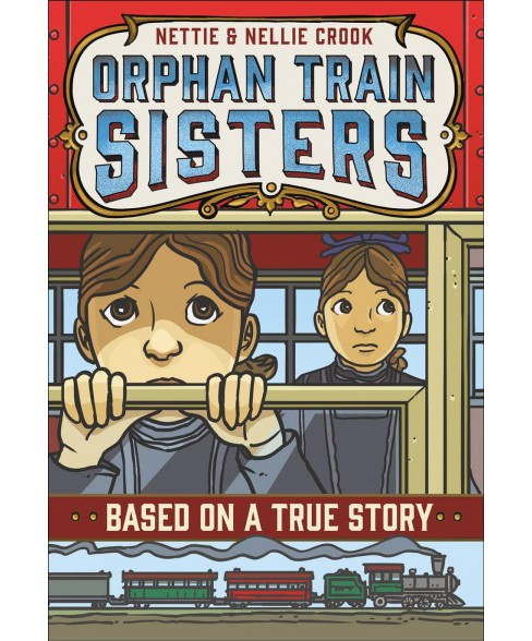 Nettie and Nellie Crook : Orphan Train Sisters (Reprint) (Paperback) (E. F. Abbott) - image 1 of 1