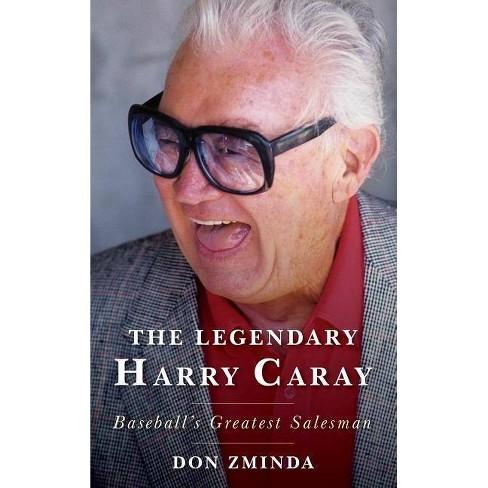 The Legendary Harry Caray - by  Don Zminda (Hardcover) - image 1 of 1