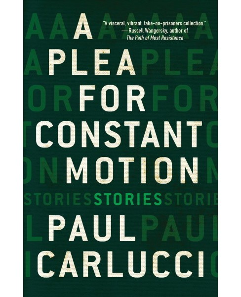 Plea for Constant Motion (Paperback) (Paul Carlucci) - image 1 of 1