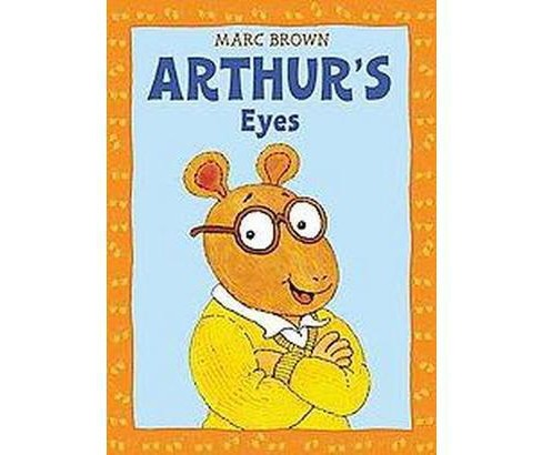 Arthur's Eyes (Reissue) (Paperback) (Marc Tolon Brown) - image 1 of 1