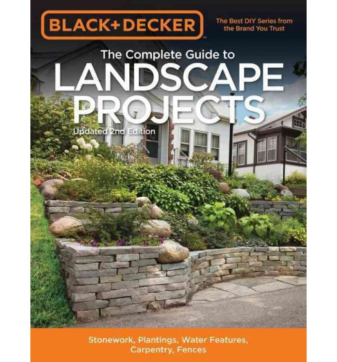Complete Guide to Landscape Projects : Stonework, Plantings, Water Features, Carpentry, Fences - image 1 of 1
