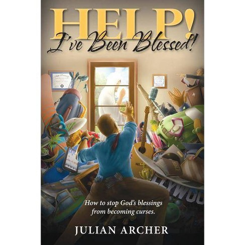 Help! I've Been Blessed! - by  Julian Archer (Paperback) - image 1 of 1