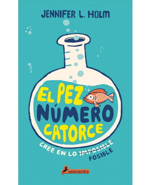 El pez número catorce / The Fourteenth Goldfish : Cree en lo imposible, posible / Believe in the - image 1 of 1