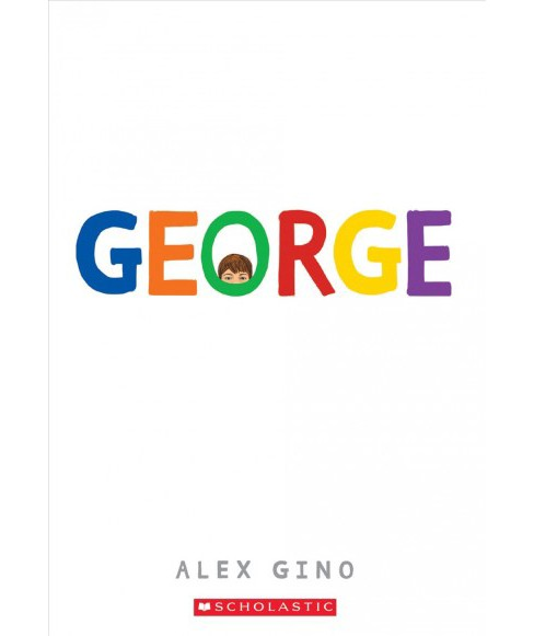 George -  Reprint by Alex Gino (Paperback) - image 1 of 1
