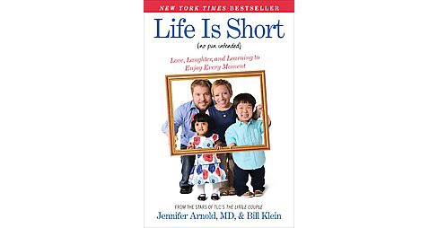 Life Is Short No Pun Intended : Love, Laughter, and Learning to Enjoy Every Moment (Reprint) (Paperback) - image 1 of 1