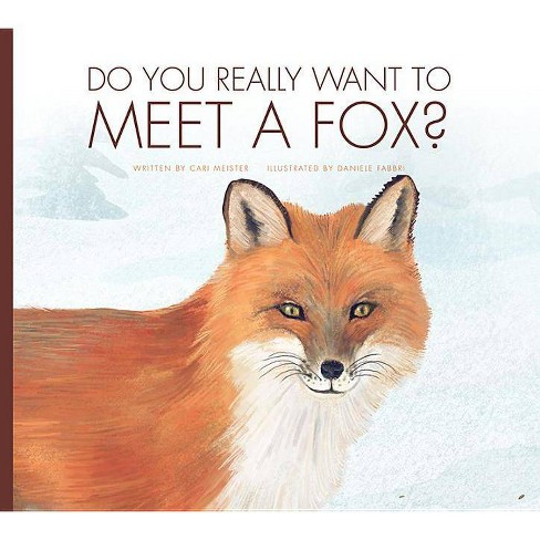 Do You Really Want to Meet a Fox? - (Do You Really Want to Meet...?) by  Carl Meister (Paperback) - image 1 of 1