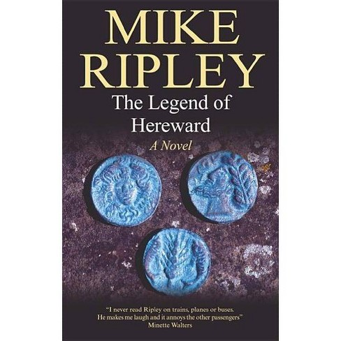 The Legend of Hereward - by  Mike Ripley (Hardcover) - image 1 of 1