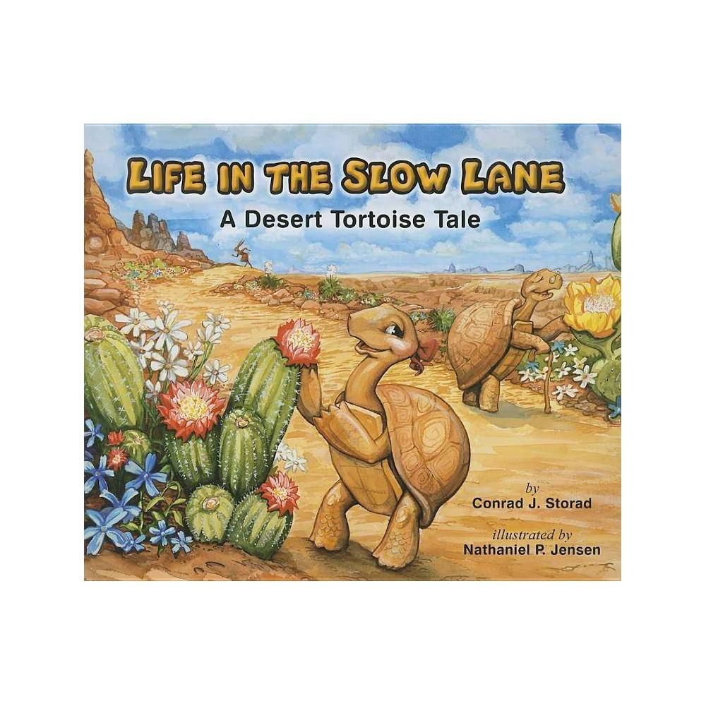 Life in the Slow Lane - by Conrad J Storad & Storad Conrad (Paperback)