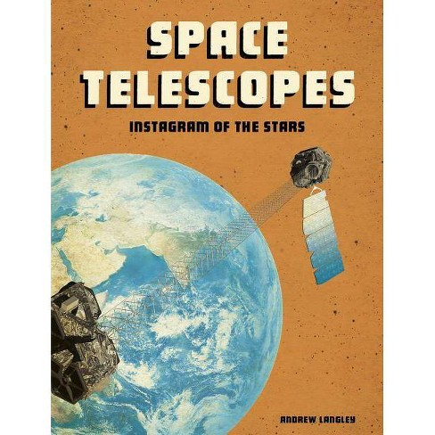 Space Telescopes - (Future Space) by  Andrew Langley (Paperback) - image 1 of 1