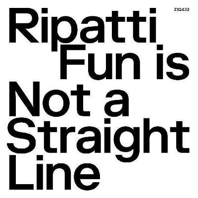 Ripatti - Fun Is Not A Straight Line (Ltd Clear Vi (Vinyl)