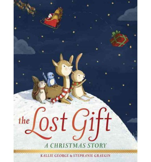 Lost Gift : A Christmas Story (Hardcover) (Kallie George) - image 1 of 1