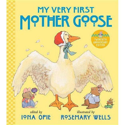My Very First Mother Goose - by  Iona Opie (Hardcover)