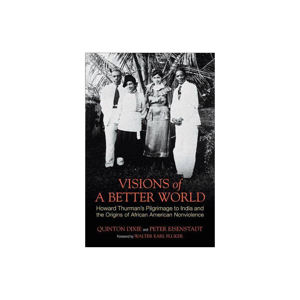 Visions Of A Better World By Quinton Dixie Peter Eisenstadt Paperback
