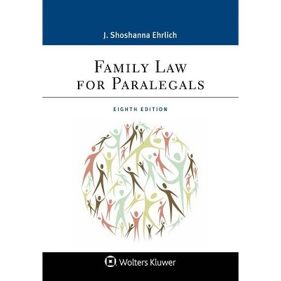 Family Law for Paralegals - (Aspen Paralegal) 8th Edition by  J Shoshanna Ehrlich (Paperback)