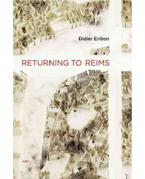 Returning to Reims -  (Semiotext(e) Foreign Agents) by Didier Eribon (Paperback) - image 1 of 1
