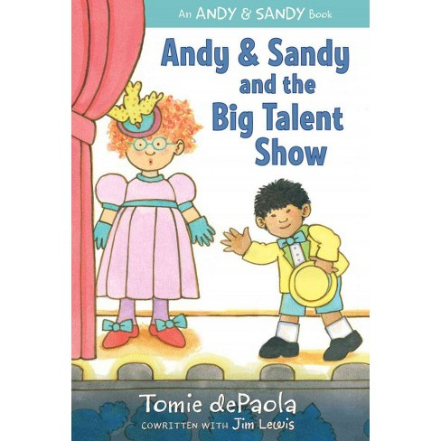 Andy & Sandy and the Big Talent Show - (Andy & Sandy Book) by  Tomie dePaola & Jim Lewis (Hardcover) - image 1 of 1