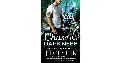 Chase the Darkness (Paperback) (J. D. Tyler) - image 1 of 1