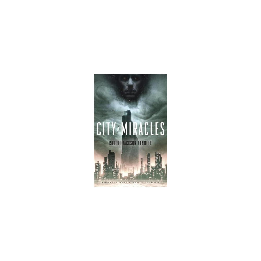City of Miracles - (Divine Cities) by Robert Jackson Bennett (Paperback)