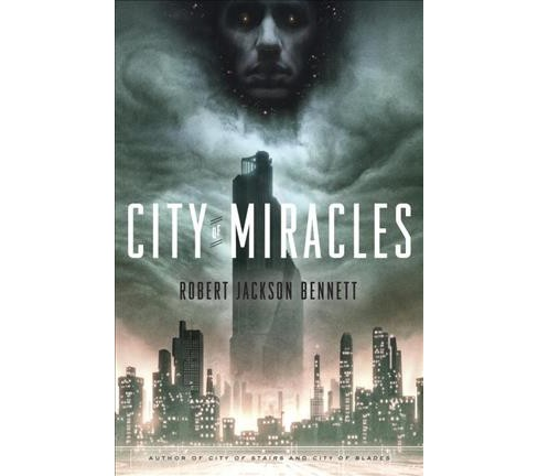 City of Miracles -  (Divine Cities) by Robert Jackson Bennett (Paperback) - image 1 of 1