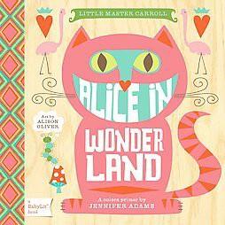 Alice in Wonderland ( Baby Lit) by Jennifer Adams (Board Book)