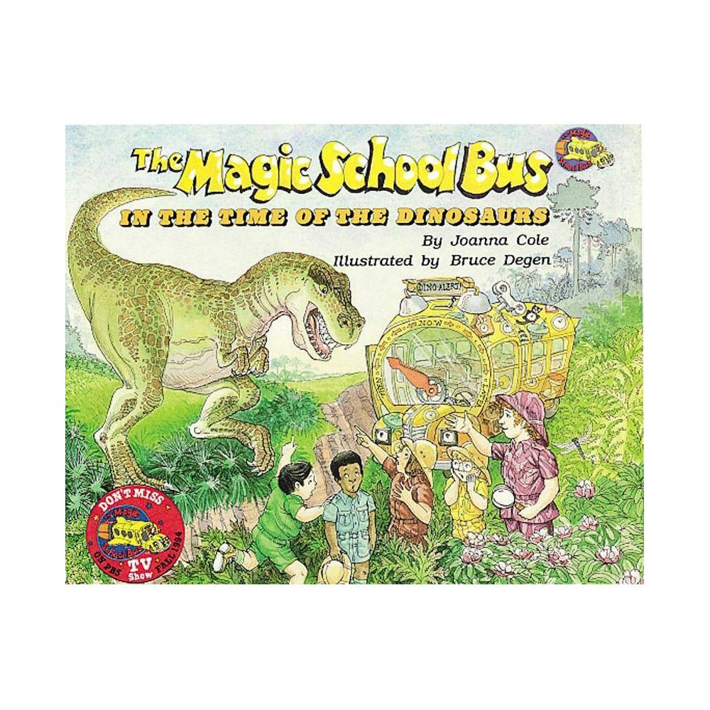 The Magic School Bus In The Time Of Dinosaurs By Joanna Cole Bruce Degen Mixed Media Product