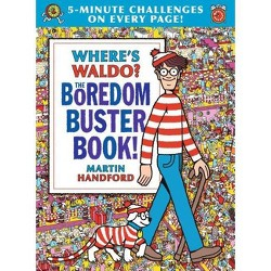 Where's Waldo? the Boredom Buster Book: 5-Minute Challenges - by Martin Handford (Hardcover)