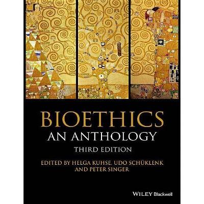 Bioethics - (Blackwell Philosophy Anthologies) 3rd Edition by  Helga Kuhse & Udo Schüklenk & Peter Singer (Paperback)